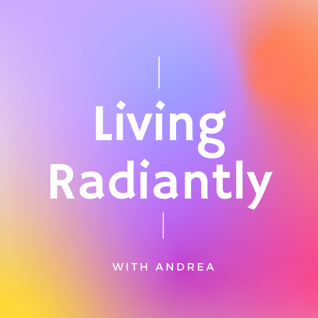 Living Radiantly Podcast Cover